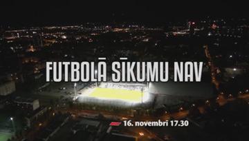 Dokumentālās filmas ''Futbolā sīkumu nav'' pirmizrāde notiks svētdien, 16. novembrī