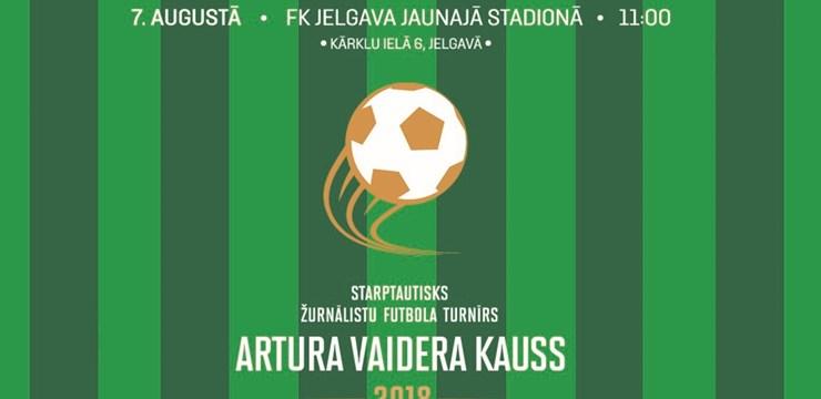 """7. augustā Jelgavā notiks starptautisks futbola turnīrs """"Artura Vaidera kauss 2018"""""""