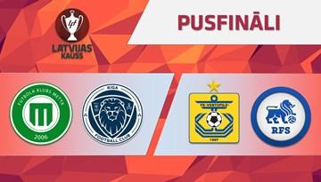 Latvijas kausa pusfinālā FS Metta/LU uzņems Riga FC, FK Ventspils pret RFS